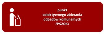 Punkty selektywnej zbiórki odpadów komunalnych - PSZOK